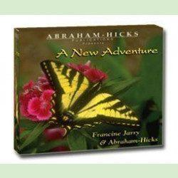 A New Adventure CD by Abraham-Hicks with the music of Francine Jarry.