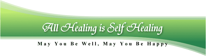 All Healing is Self Healing, May You be Well, May You be Happy