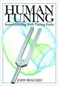 human tuning - sound healing with tuning forks book