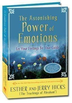 Astonishing Power of Emotions: Let Your Feelings Be Your Guide by Esther and Jerry Hicks (includes CD)