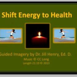 shift your Energy to Health and Healing